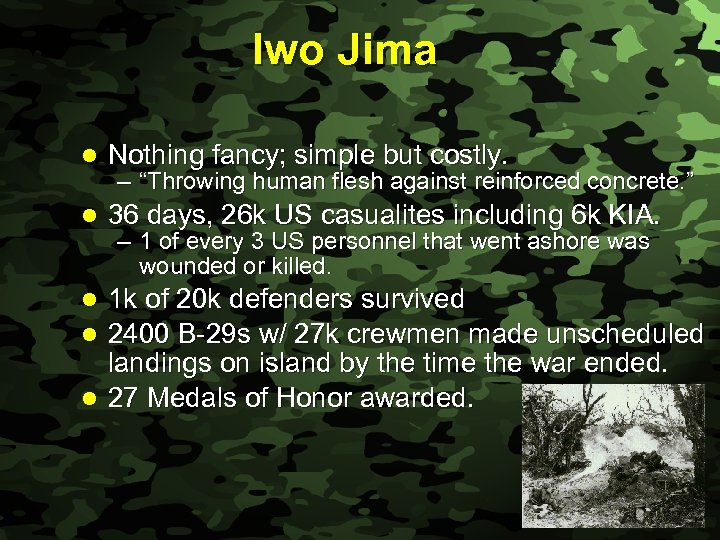Slide 34 Iwo Jima l Nothing fancy; simple but costly. l 36 days, 26