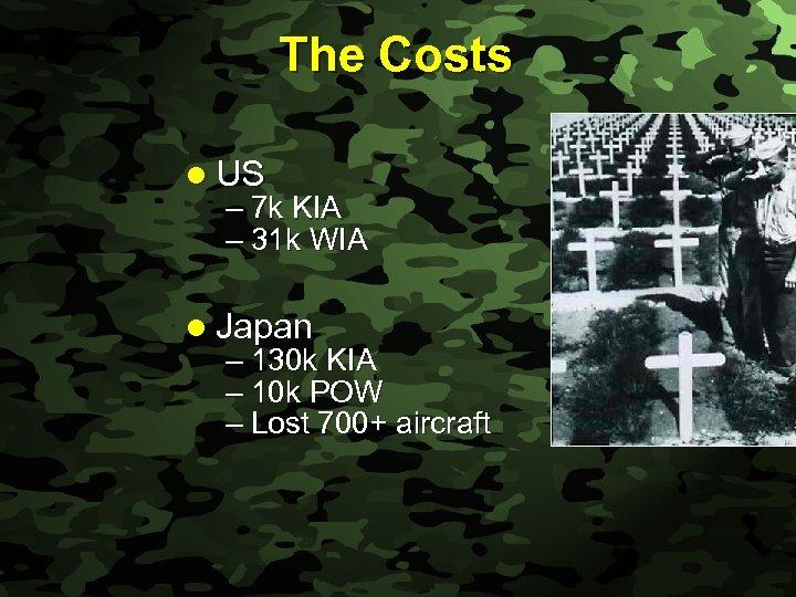 Slide 41 The Costs l US – 7 k KIA – 31 k WIA