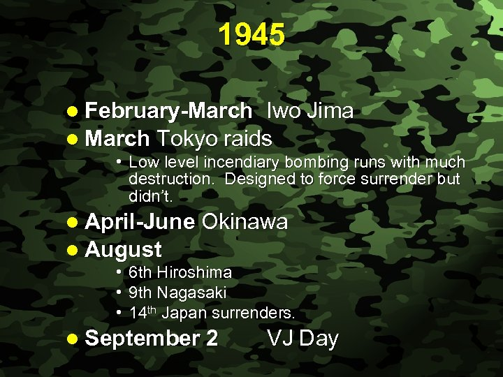 Slide 43 1945 l February-March Iwo Jima l March Tokyo raids • Low level