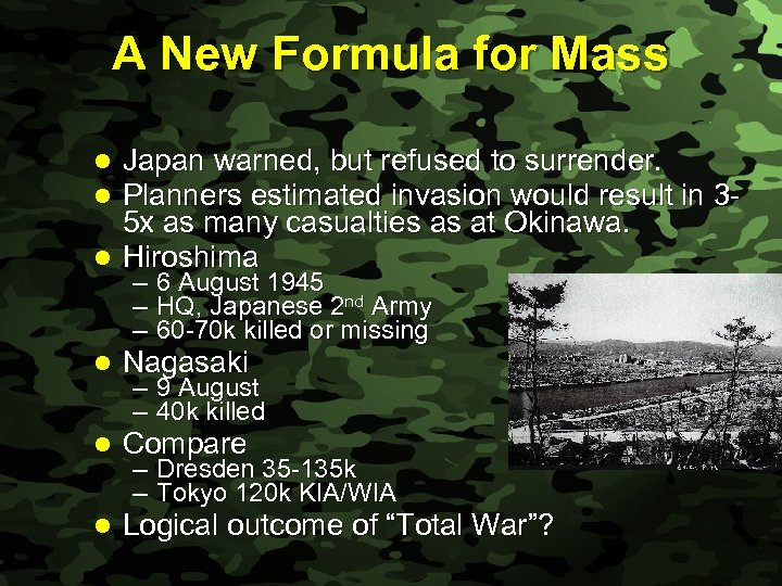 Slide 45 A New Formula for Mass Japan warned, but refused to surrender. Planners