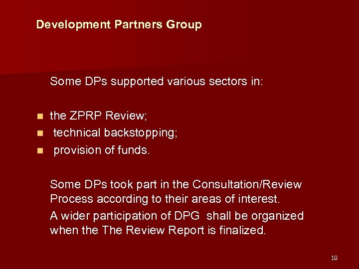 Development Partners Group Some DPs supported various sectors in: the ZPRP Review; n technical