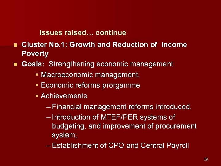 Issues raised… continue Cluster No. 1: Growth and Reduction of Income Poverty n Goals: