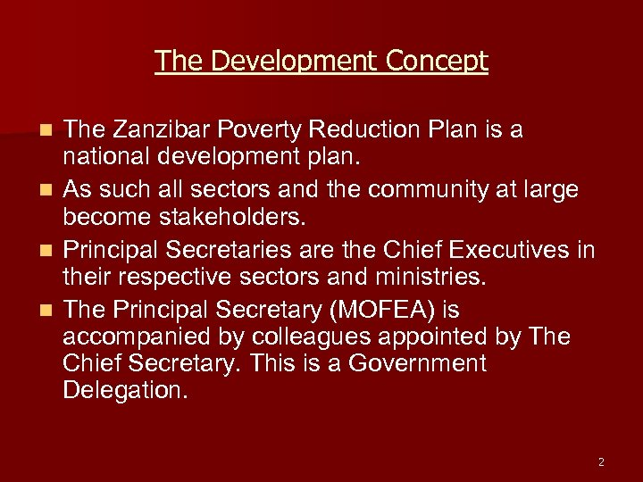 The Development Concept n n The Zanzibar Poverty Reduction Plan is a national development