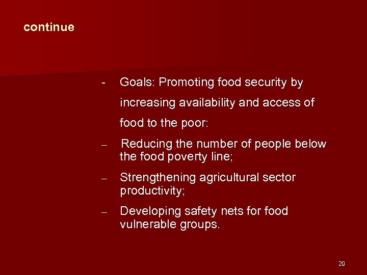 continue - Goals: Promoting food security by increasing availability and access of food to