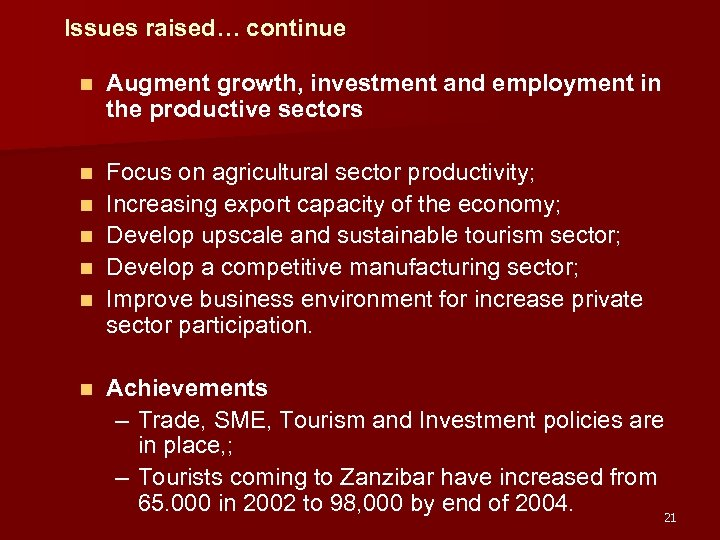 Issues raised… continue n Augment growth, investment and employment in the productive sectors n