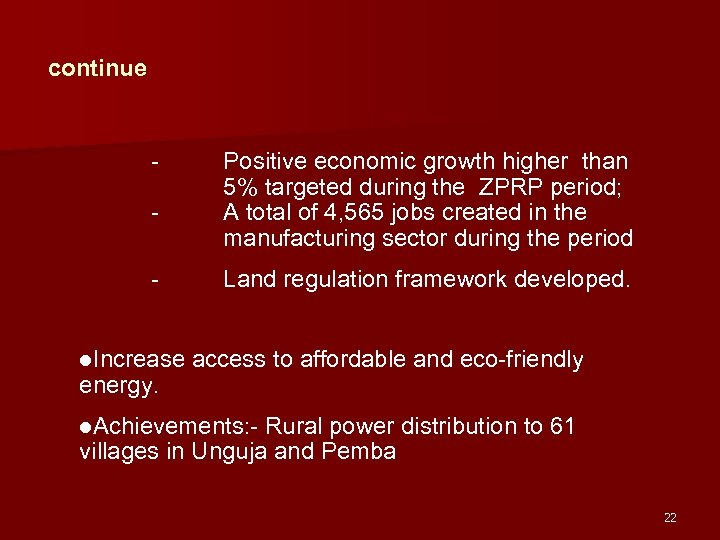 continue - Positive economic growth higher than 5% targeted during the ZPRP period; A