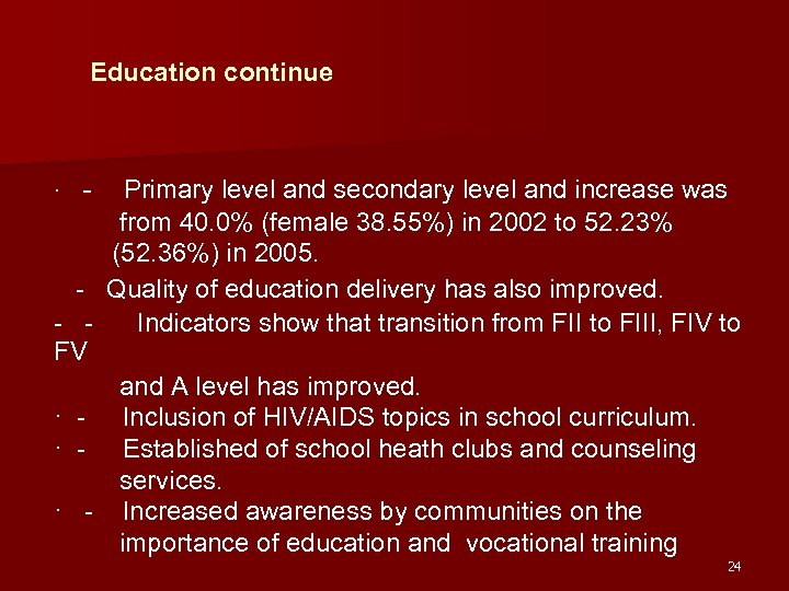 Education continue · - Primary level and secondary level and increase was from