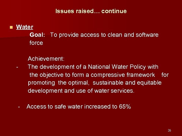 Issues raised… continue Water Goal: To provide access to clean and software force n