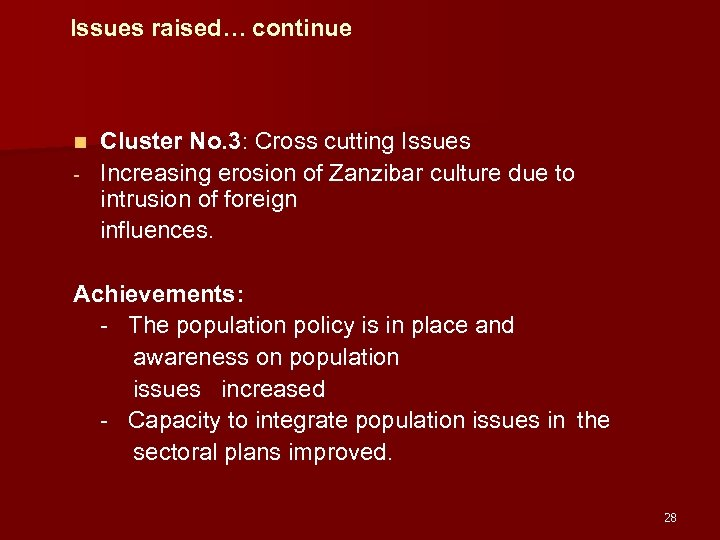 Issues raised… continue Cluster No. 3: Cross cutting Issues - Increasing erosion of Zanzibar
