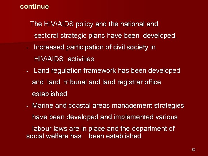 continue The HIV/AIDS policy and the national and sectoral strategic plans have been developed.