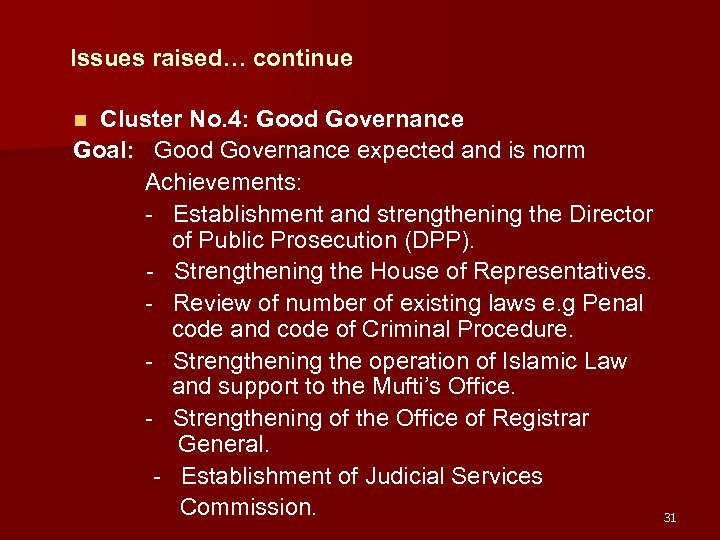 Issues raised… continue Cluster No. 4: Good Governance Goal: Good Governance expected and is