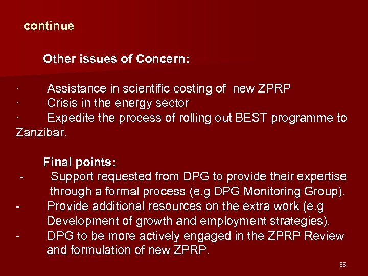 continue Other issues of Concern: · Assistance in scientific costing of new ZPRP ·