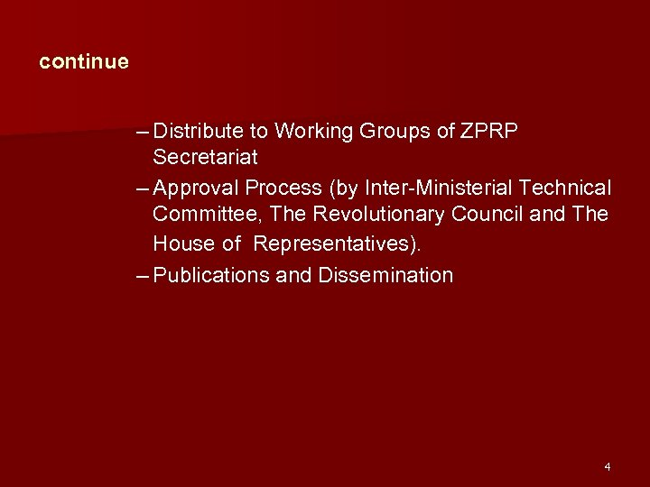 continue – Distribute to Working Groups of ZPRP Secretariat – Approval Process (by Inter-Ministerial