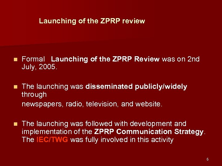 Launching of the ZPRP review n Formal Launching of the ZPRP Review was on