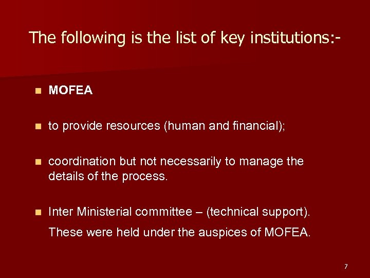 The following is the list of key institutions: - n MOFEA n to provide