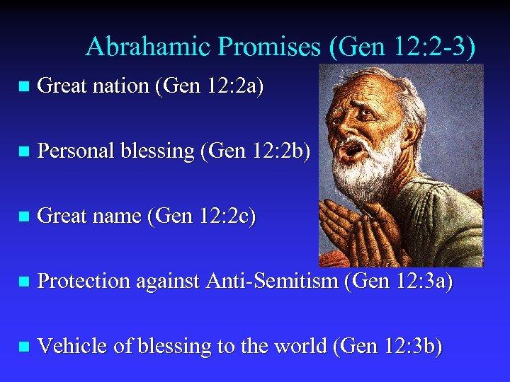 Abrahamic Promises (Gen 12: 2 -3) n Great nation (Gen 12: 2 a) n