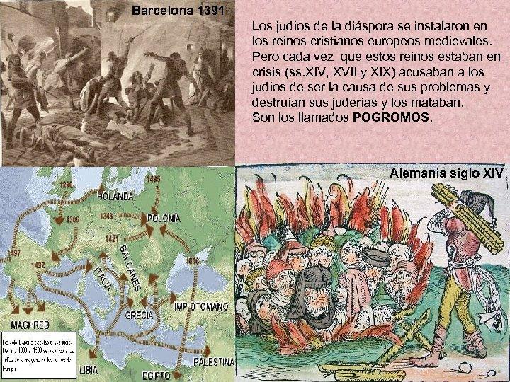 Barcelona 1391 Los judíos de la diáspora se instalaron en los reinos cristianos europeos