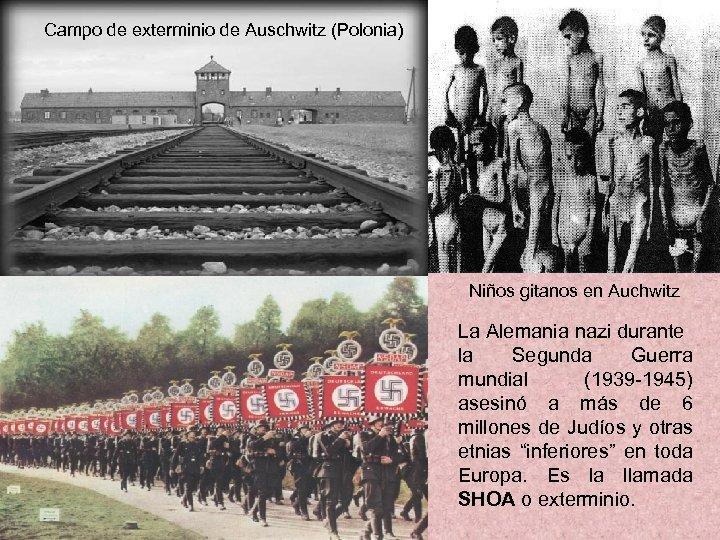 Campo de exterminio de Auschwitz (Polonia) Niños gitanos en Auchwitz La Alemania nazi durante