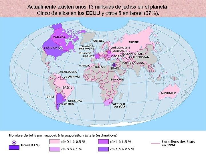 Actualmente existen unos 13 millones de judíos en el planeta. Cinco de ellos en