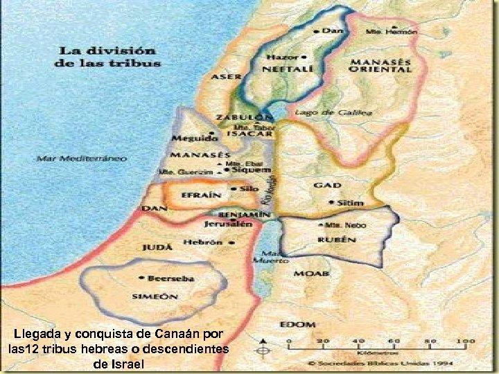 Llegada y conquista de Canaán por las 12 tribus hebreas o descendientes de Israel