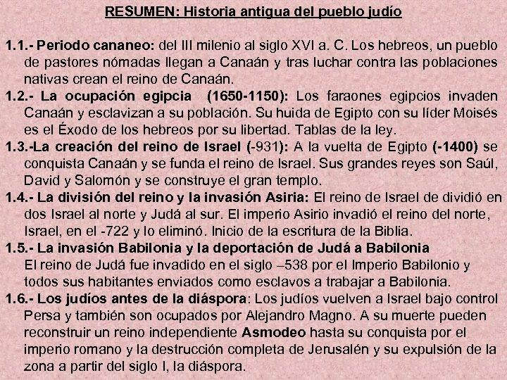 RESUMEN: Historia antigua del pueblo judío 1. 1. - Periodo cananeo: del III milenio