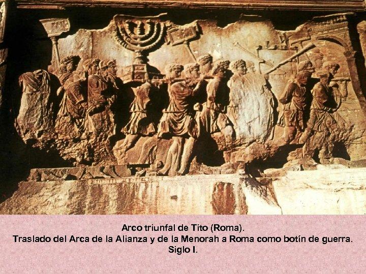 Arco triunfal de Tito (Roma). Traslado del Arca de la Alianza y de la