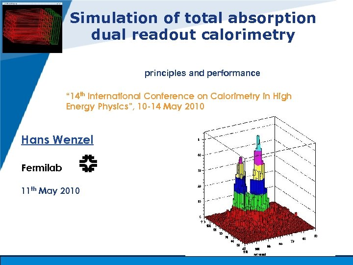 """Simulation of total absorption dual readout calorimetry principles and performance """" 14 th International"""
