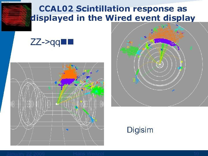 CCAL 02 Scintillation response as displayed in the Wired event display ZZ->qq Digisim January