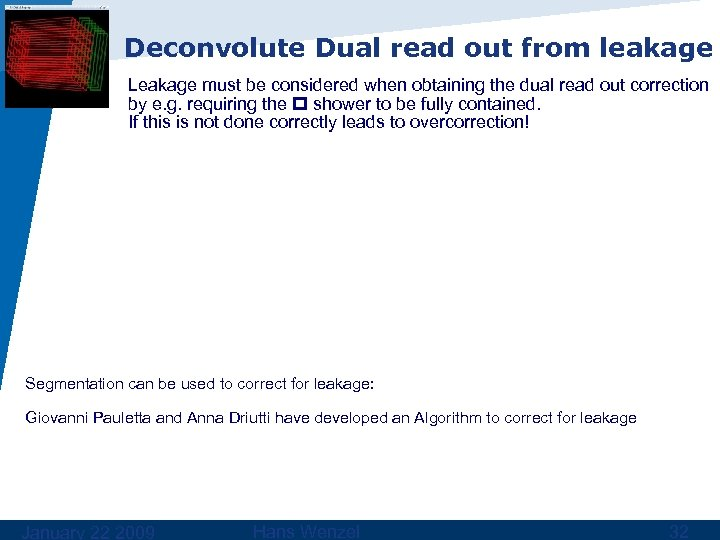 Deconvolute Dual read out from leakage Leakage must be considered when obtaining the dual
