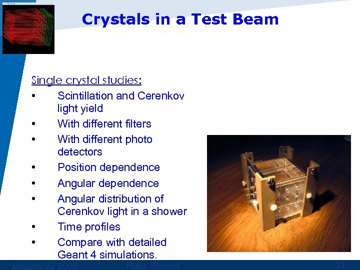 Crystals in a Test Beam Single crystal studies: • Scintillation and Cerenkov light yield