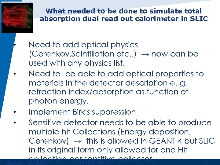 What needed to be done to simulate total absorption dual read out calorimeter in