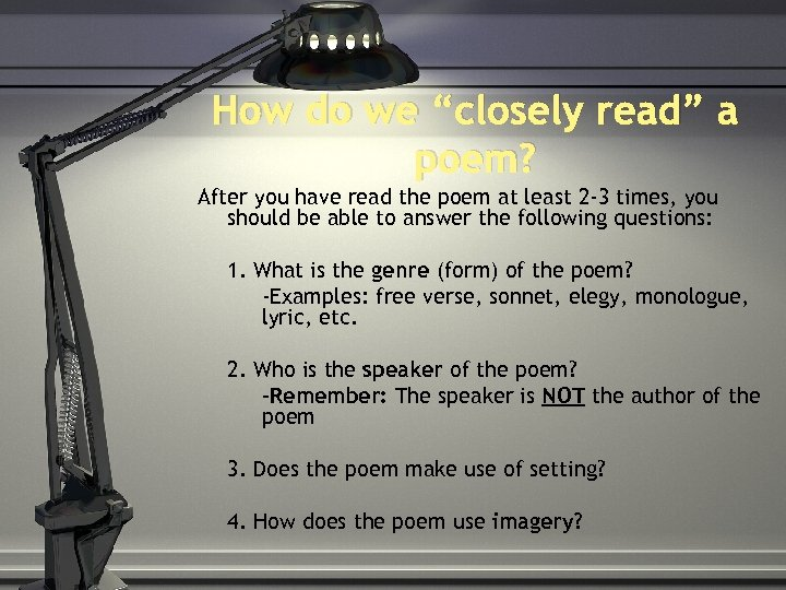"""How do we """"closely read"""" a poem? After you have read the poem at"""
