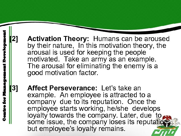 Centre for Management Development [2] Activation Theory: Humans can be aroused by their nature,
