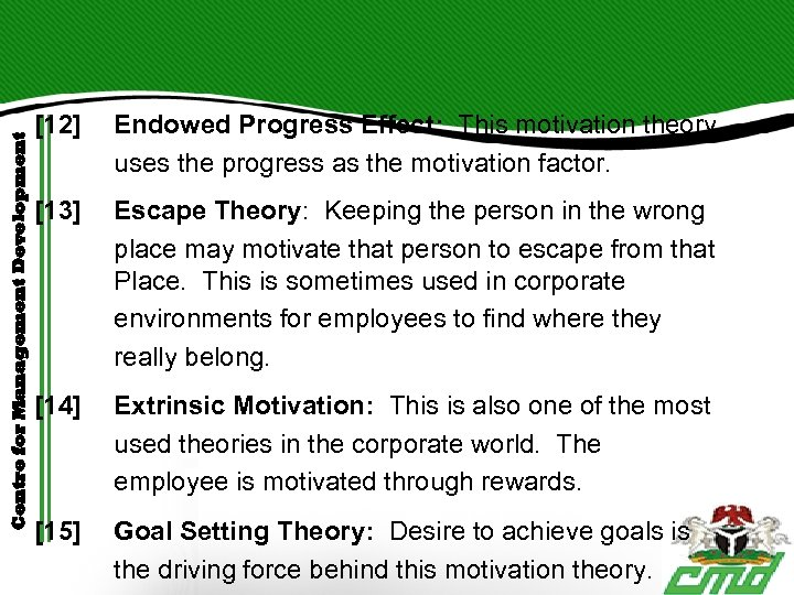 Centre for Management Development [12] Endowed Progress Effect: This motivation theory uses the progress