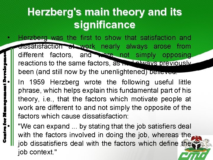 Herzberg's main theory and its significance Centre for Management Development • • • Herzberg