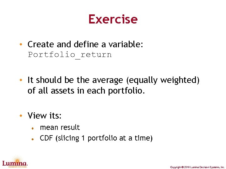 Exercise • Create and define a variable: Portfolio_return • It should be the average
