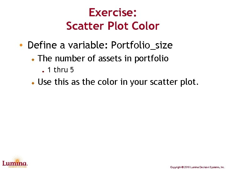 Exercise: Scatter Plot Color • Define a variable: Portfolio_size The number of assets in