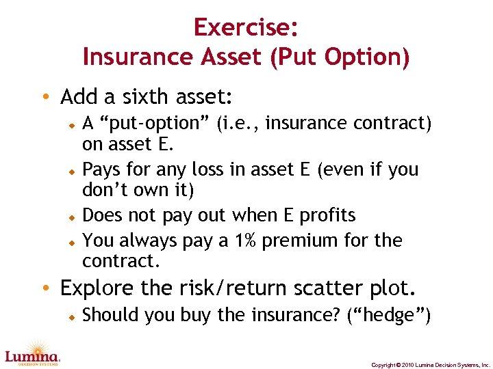 "Exercise: Insurance Asset (Put Option) • Add a sixth asset: A ""put-option"" (i. e."