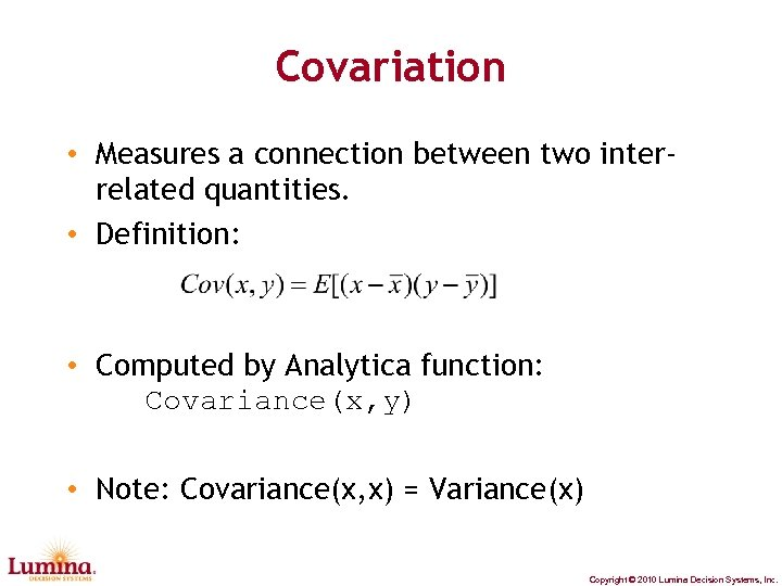 Covariation • Measures a connection between two interrelated quantities. • Definition: • Computed by