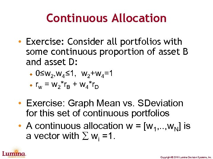 Continuous Allocation • Exercise: Consider all portfolios with some continuous proportion of asset B