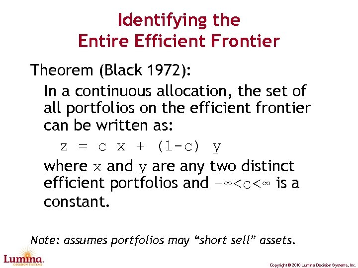 Identifying the Entire Efficient Frontier Theorem (Black 1972): In a continuous allocation, the set