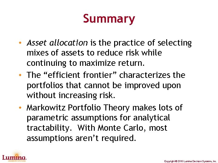 Summary • Asset allocation is the practice of selecting mixes of assets to reduce