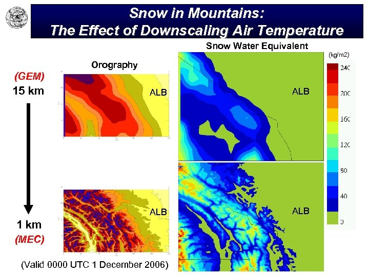 Snow in Mountains: The Effect of Downscaling Air Temperature Snow Water Equivalent Orography (GEM)