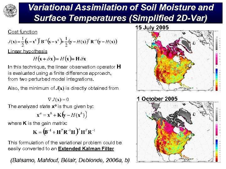 Variational Assimilation of Soil Moisture and Surface Temperatures (Simplified 2 D-Var) Cost function 15
