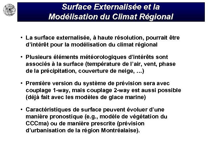 Surface Externalisée et la Modélisation du Climat Régional • La surface externalisée, à haute