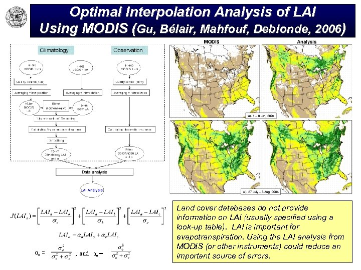 Optimal Interpolation Analysis of LAI Using MODIS (Gu, Bélair, Mahfouf, Deblonde, 2006) αo =