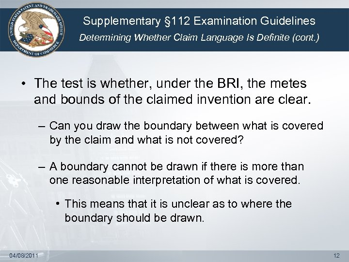 Supplementary § 112 Examination Guidelines Determining Whether Claim Language Is Definite (cont. ) •