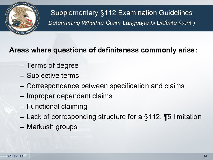 Supplementary § 112 Examination Guidelines Determining Whether Claim Language Is Definite (cont. ) Areas