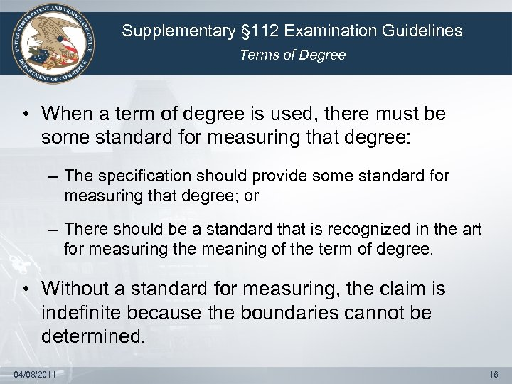 Supplementary § 112 Examination Guidelines Terms of Degree • When a term of degree