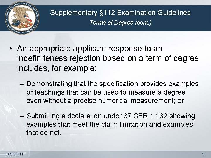 Supplementary § 112 Examination Guidelines Terms of Degree (cont. ) • An appropriate applicant